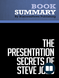 The Presentation Secrets of Steve Jobs  Carmine Gallo (BusinessNews Publishing Book Summary)