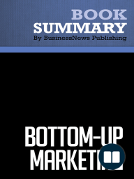 BottomUp Marketing  Al Ries and Jack Trout (BusinessNews Publishing Book Summary)