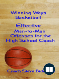 Effective Man To Man Offenses for the High School Coach
