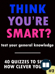 THINK YOU'RE SMART? Quiz book #2
