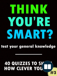 THINK YOU'RE SMART? Quiz book #3