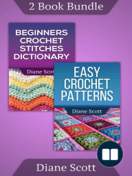 """(2 Book Bundle) """"Easy Crochet Patterns"""" & """"Beginners Crochet Stitches Dictionary"""""""