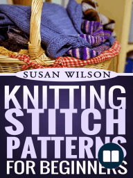 Knitting Stitch Patterns For Beginners (Knitting 101, #2)