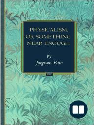 Physicalism, or Something Near Enough