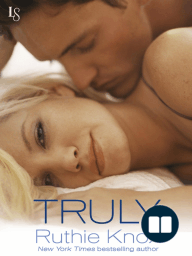 Truly by Ruthie Knox (Chapter One Excerpt)