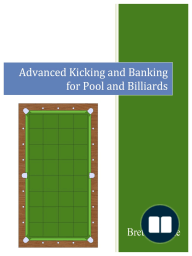 Advanced Kicking and Banking for Pool and Billiards