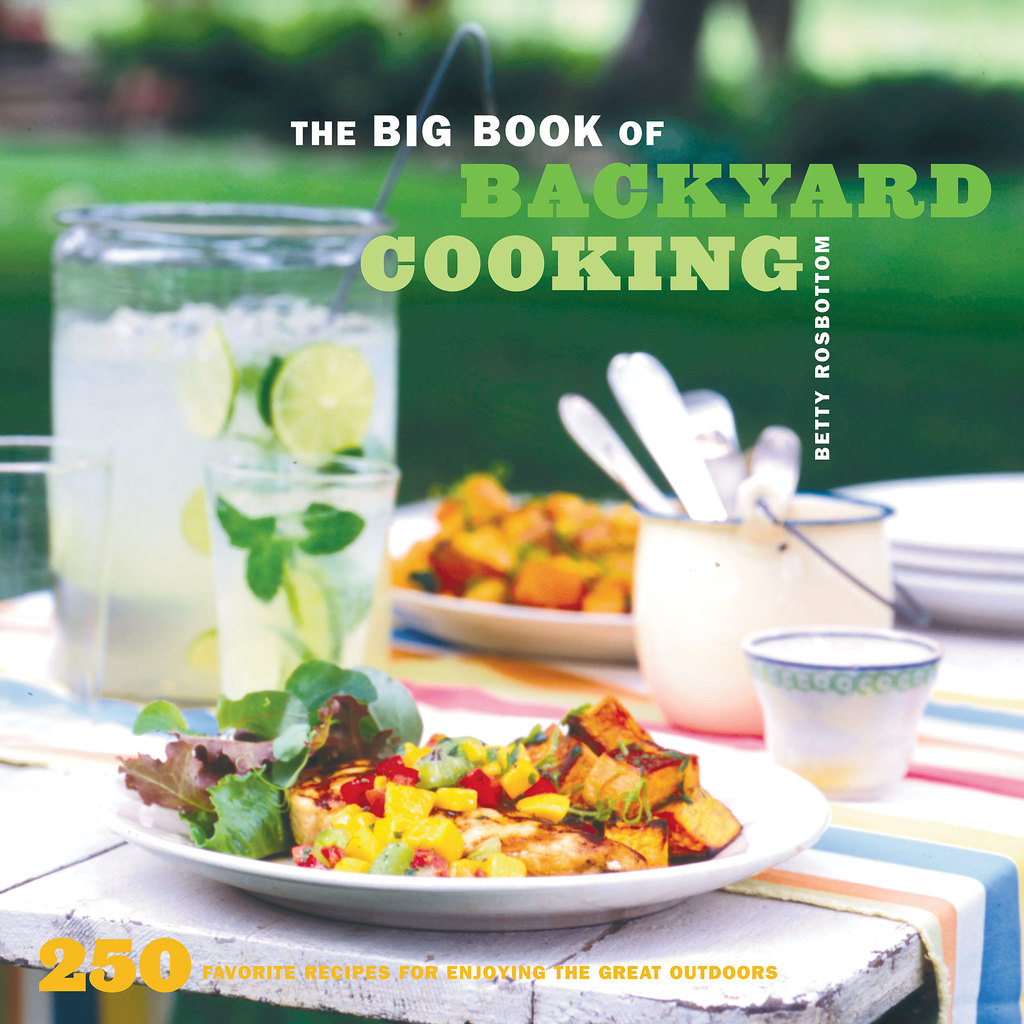 the big book of backyard cooking by betty rosbottom read online