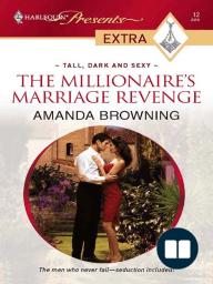 The Millionaire's Marriage Revenge