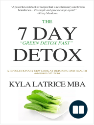 "The ""7"" Day Detox (The 21 Day Green-Detox Fast)"