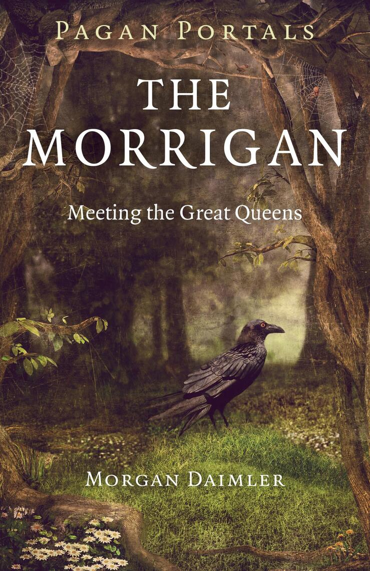 Pagan Portals The Morrigan By Morgan Daimler Read Online