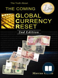 The Truth About The Coming Global Currency Reset 2nd Edition