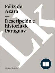 Descripción e historia de Paraguay