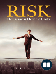 RISK, THE BUSINESS DRIVER IN BANKS
