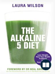 The Alkaline 5 Diet - Laura Wilson