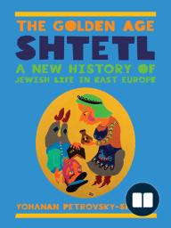 The Golden Age Shtetl