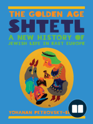 The Golden Age Shtetl