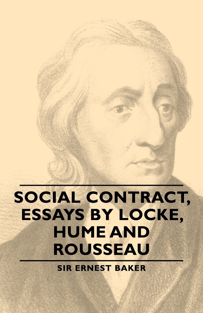 social contract essays by locke hume and rousseau Read social contract, essays by locke, hume and rousseau by ernest baker by ernest baker for free with a 30 day free trial read ebook on the web, ipad, iphone and android.