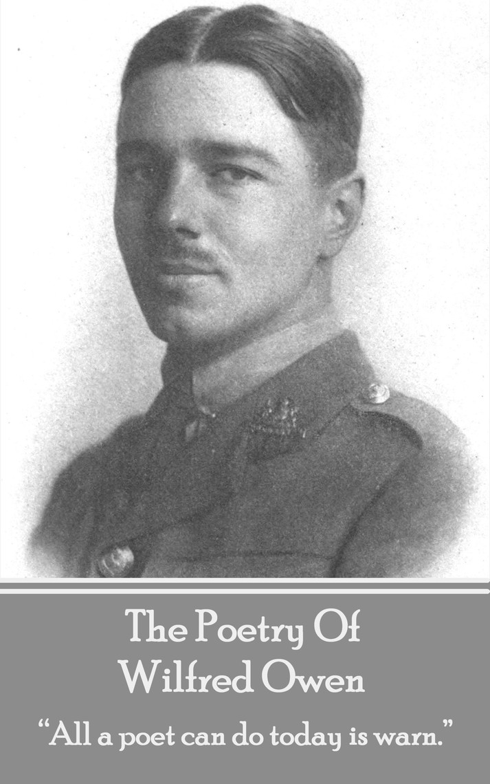 an overview of wilfred edward salter owens poetry Wilfred edward salter owen was born 18 march 1893 in oswestry wilfred owen by melissa brown is licensed under a creative commons overview of unit poems.