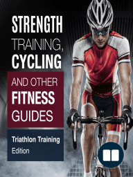 Strength Training, Cycling And Other Fitness Guides