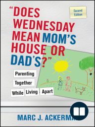 """""""Does Wednesday Mean Mom's House or Dad's?"""" Parenting Together While Living Apart"""