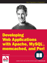 Developing Web Applications with Apache, MySQL, memcached, and Perl