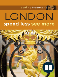 Pauline Frommer's London; Spend Less, See More