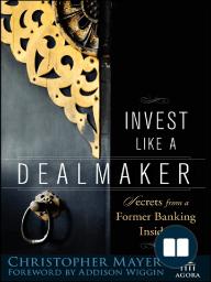 Invest Like a Dealmaker