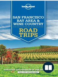 Lonely Planet San Francisco Bay Area & Wine Country Road Trips