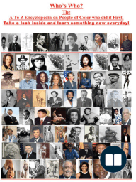 Who's Who — The A to Z Encyclopedia on People of Color who did it first