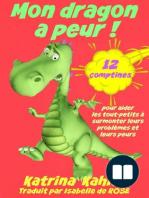 Mon dragon a peur! 12 comptines pour résoudre les problems