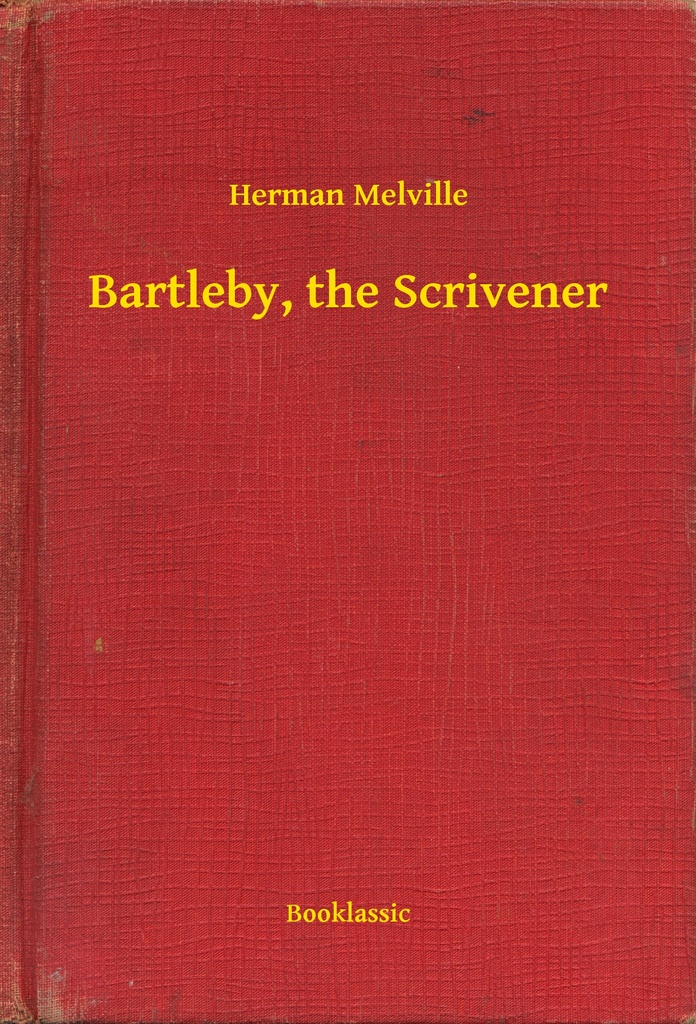 """an analysis of bartleby the scrivener by herman malville Herman melville, """"the on october 3, arrowhead welcomed elizabeth doss, dustin wills, and a terrific cast for a staged reading of """"poor herman."""