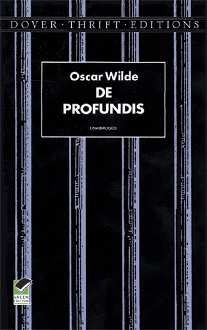 de profundis by oscar wilde essay De profundis, the ballad of reading gaol & other de profundis is oscar wilde's eloquent and besides the brilliant intellectual essays and the.