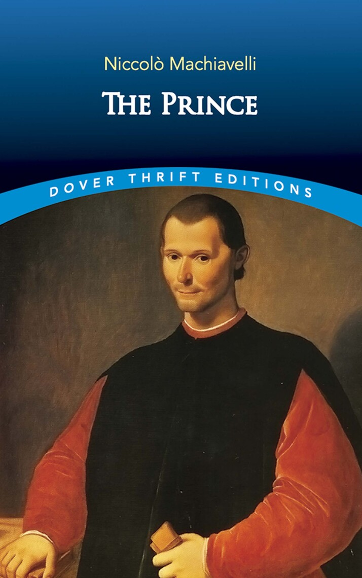 the case of principality in the prince a book by niccolo machiavelli Machiavelli's highly influential treatise on political power the prince shocked europe on the prince niccolo machiavelli limited preview the book of the.