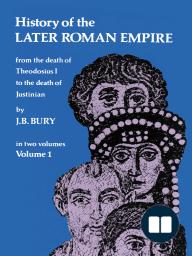 History of the Later Roman Empire, Vol. 1