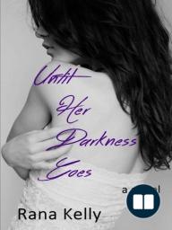 Until Her Darkness Goes