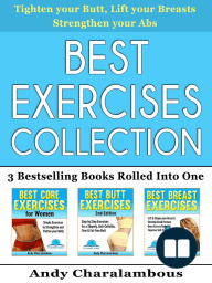 Best Exercises Collection - 3 Bestselling Health & Fitness Books Rolled Into One (Fit Expert Series)