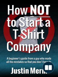 How NOT to Start a T-Shirt Company