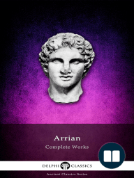 Delphi Complete Works of Arrian (Illustrated)