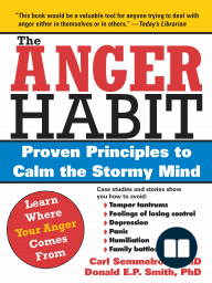 Anger Habit; Proven Principles to Calm the Stormy Mind