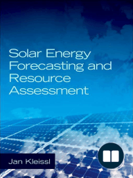 Solar Energy Forecasting and Resource Assessment