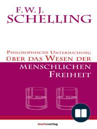 Philosophische Untersuchungen über das Wesen der menschlichen Freiheit