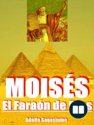 Moisés, el Faraón de Dios
