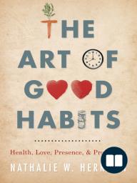 The Art of Good Habits