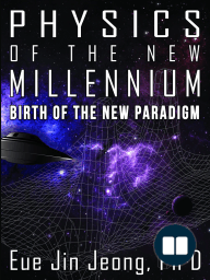Physics of the New Millennium, Birth of the New Paradigm
