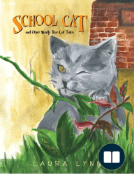 School Cat and Other Mostly True Cat Tales