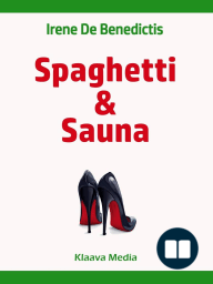 Spaghetti & Sauna – Discovering the Rational Finnish Culture through the Eyes of an Emotional Italian