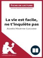La vie est facile, ne t'inquiète pas d'Agnès Martin-Lugand (Fiche de lecture)