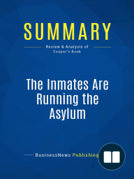 The Inmates Are Running the Asylum (Review and Analysis of Cooper's Book)