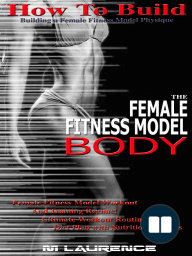 How To Build The Female Fitness Model Body