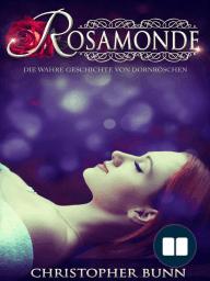 Rosamonde – die wahre Geschichte von Dornröschen …